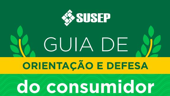 Guia completo da susep com orientações e desesa do consumidor